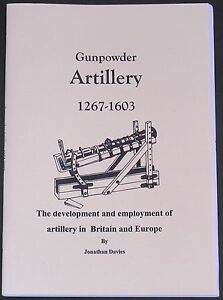 GUNPOWDER ARTILLERY HISTORY Medieval Military Warfare 1267-1603 Cannons Guns