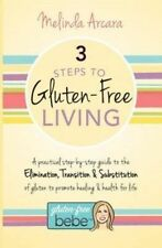 3 Steps to Gluten-Free Living by Melinda Arcara