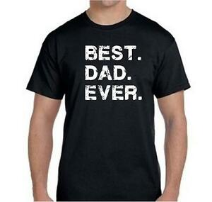Best DAD Ever Funny Fathers Day Dad Gift Tee T Shirt