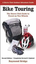 Bike Touring: The Sierra Club Guide to Travel on Two Wheels Sierra Club Outdoor