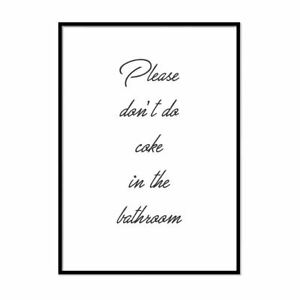 Please Don't Do Coke In The Bathroom Bathroom Wall Art Poster New Home Print