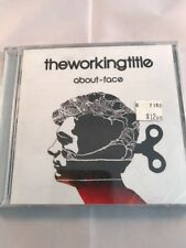 About-Face by The Working Title (CD, Jul-2006, Universal Distribution)
