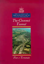 (Good)-The Channel Tunnel: Civil Engineering Special Issue Pt. 2 (Proceedings of