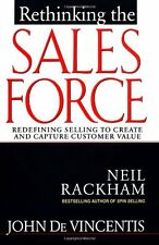 Rethinking the Sales Force: Redefining Selling to Create and Capture Customer ,