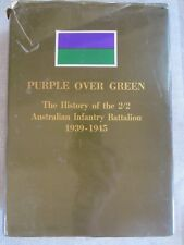 PURPLE OVER GREEN - HISTORY OF THE 2/2 AUSTRALIAN INFANTRY BATTALION 1939-45