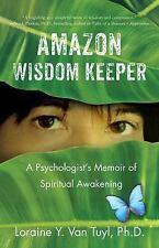 Amazon Wisdom Keeper: A Psychologist's Memoir of Spiritual Awakening (Paperback