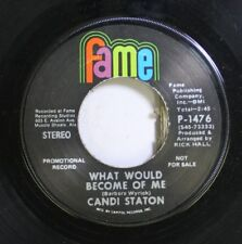 Soul Promo 45 Candi Staton - What Would Become Of Me / He Called Me Baby On Fame