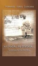 Mi Madre Me Contaba... : Memorias de una Maestra by Fernando Clariana (2014,...