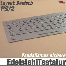 TOP STAINLESS STEEL VANDAL-PROOF KEYBOARD IP65 GERMAN STAHL ANTI VANDAL PS/2 DIN