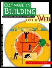 Community Building on the Web : Secret Strategies for Successful Online Communi