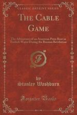The Cable Game: The Adventures of an American Press Boat in Turkish Water During