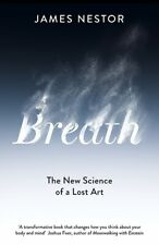 Breath - The New Science of A Lost Art by James Nestor (NEW Hardback)