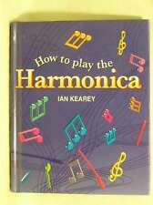 How to Play the Harmonica, Ian Kearey, Very Good Book