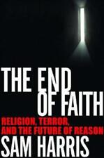 The End of Faith: Religion, Terror, and the Future of Reason by Sam Harris: New