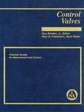Control Valves: Practical Guides for Measurement and Control (Practical Guide S