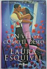 Tan Veloz Como el Deseo Laura Esquivel Spanish 1ra Edicion 2001