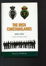 The Irish Constabularies. 1822-1922. A Century of Policing in Ireland.