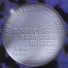 "Roger ""Hurricane"" Wilson - Business of the Blues (Sep-2005, BlueStorm) CD"