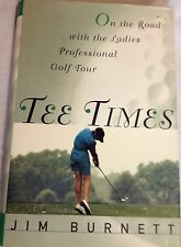 Hardcover Book Tee Times On The Road With The Ladies Pro Golf Tour Jim Burnett