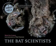 Scientists in the Field Ser.: The Bat Scientists by Mary Kay Carson (2013,...