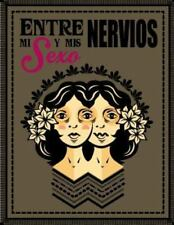 Entre Mi Sexo y MIS Nervios (Paperback or Softback)