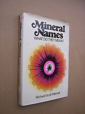 MINERAL NAMES. WHAT DO THEY MEAN? MITCHELL. 1979 1st EDITION HARDBACK IN DJ