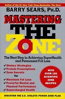Mastering the Zone: The Next Step in Achieving SuperHealth and Permanent Fat Lo