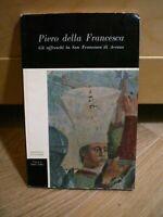 Piero Della Francesca, GLI AFFRESCHI IN SAN FRANCESCO DI AREZZO, 1964.