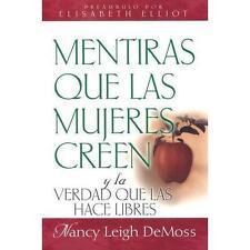 Mentiras que las mujeres creen y la verdad que las hace libres Spanish Edition