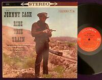 JOHNNY CASH Ride This Train LP COLUMBIA Stereo 2 EYE Country Record Vinyl EX/NM-