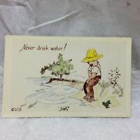 Vintage Humor Comic Postcard Never Drink Water Funny Kromecolor Card