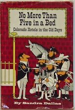NO MORE THEN FIVE IN A BED: COLORADO HOTELS IN THE OLD DAYS - SANDRA DALLAS - W/