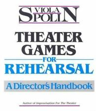 Theater Games for Rehearsal: A Director's Handbook, Viola Spolin, Good Book