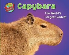 Capybara : The World's Largest Rodent Library Binding Natalie Lunis