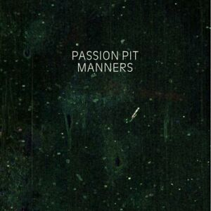 Manners By Passion Pit.
