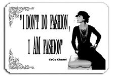 I don't do fashion I AM fashion Coco Chanel Metal Sign Haute Couture