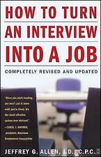 Very Good, How to Turn an Interview into a Job: Completely Revised And Updated,