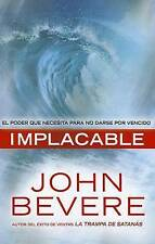 Implacable: El poder que necesita para no darse por vencido (Spanish Edition)