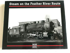 RAILROAD BOOK - STEAM ON THE FEATHER RIVER ROUTE