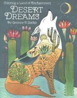 Desert Dreams : Coloring a Land of Enchantment, Paperback by Zlatkis, Geninne...