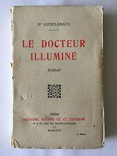 LE DOCTEUR ILLUMINE 1927 DOCTEUR LUCIEN GRAUX