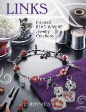 Links : Inspired Bead and Wire Jewelry Creations by Jean Yates (2007, Paperback)