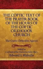 The Coptic Text of the Prayer Book of the Hours of the Coptic Orthodox Church...