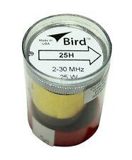 Bird 43 Wattmeter Element 25H 2-30 MHz 25 Watts