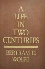 A Life in Two Centuries by Bertram D. Wolfe (1991, Hardcover)