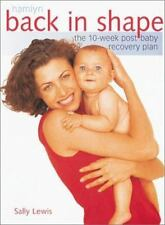 Back in Shape: The 10-Week Post Baby Recovery Plan (Hamlyn), Sally Lewis, New Bo