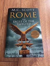 Rome: The Eagle Of The Twelfth: Rome 3 By M C Scott. Hardback Book