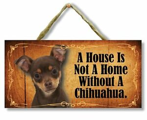"""""""A House is Not a Home Without a Chihuahua"""" Direct Print Wooden Dog Sign"""