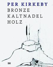 Fachbuch Per Kirkeby, Bronze Kaltnadel Holz, Katalog mit vielen Bildern, NEU