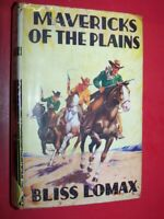 Mavericks Of The Plains Lomax, Bliss  Published by Wright & Brown, London (1939)